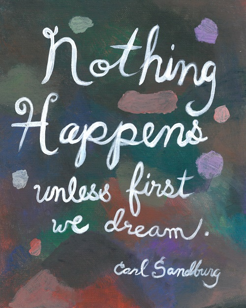 Art, Hand-Lettering, Illustration, Harriet Faith, Painting, Drawing, Success, Motivation, Daily Practice, Inspiration, Quotes, Dreams, Pay Attention To Your Dreams, Carl Sandburg, Poetry, Literature, Journey, Vision
